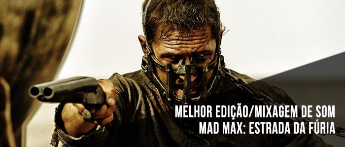 Melhor Edicao-Mixagem de Som - Mad Max