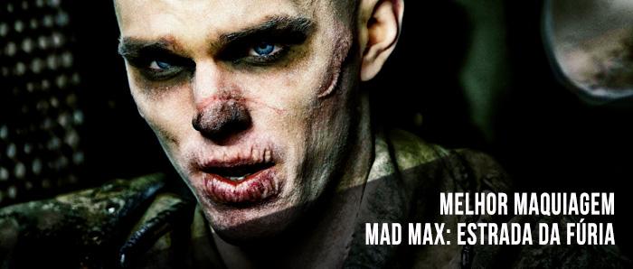 Melhor Maquiagem - Mad Max